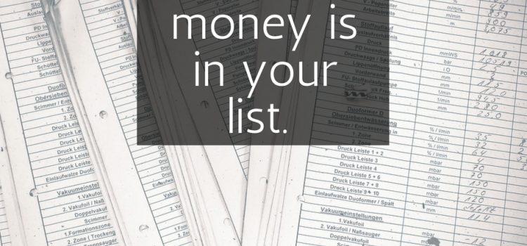 If you got no list, you got no business.