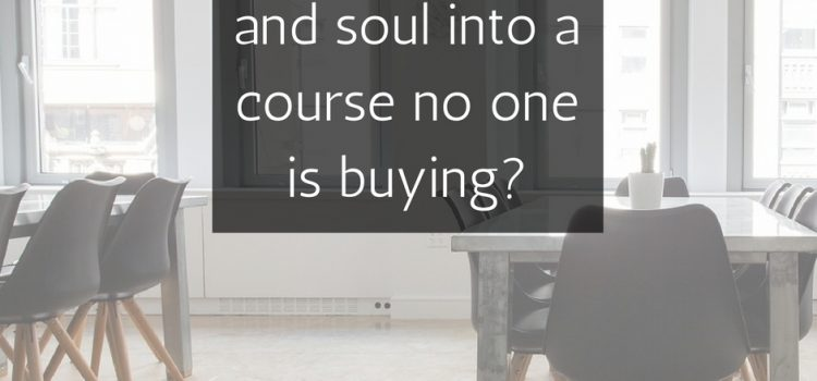 No one buying your course? Here's some reasons.