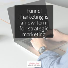 Funnel Marketing doesn't have to feel Icky
