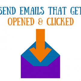 The Fundamentals of a Quality Email that Gets Opened and Clicked