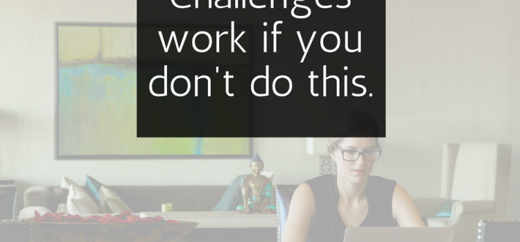 8 Reasons Your Challenges Aren't Working