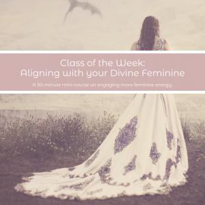 Aligning with Divine Feminine