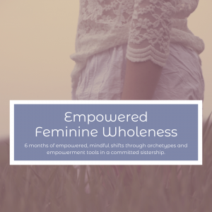 Empowered Feminine Wholeness