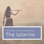 The Power of the Archetypes Series: The Warrior