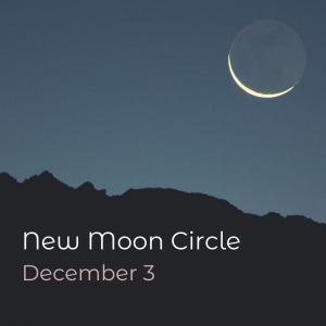 New Moon Ceremony - December